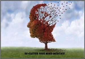 Declutter your mind and meditate