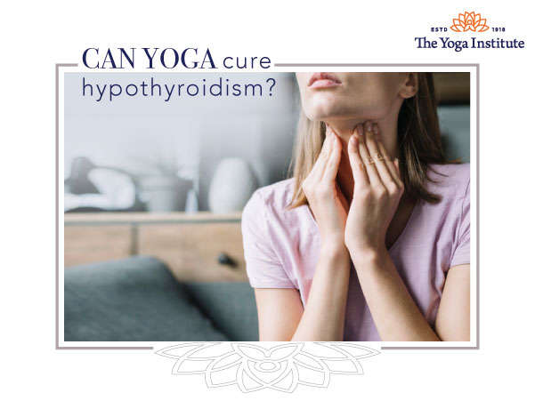 cure hypothyroidism with yoga